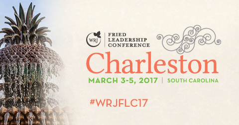 Fried Leadership Conference, March 3-5, 2017